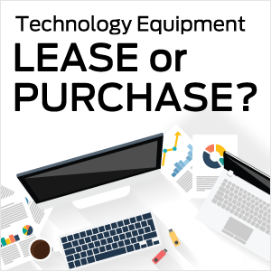 [INFOGRAPHIC] Tech Equipment: Should You Buy or Lease?