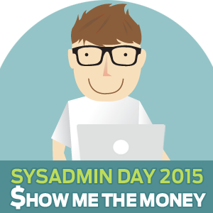 [Infographic] SysAdmin Day 2015: Show Me the Money